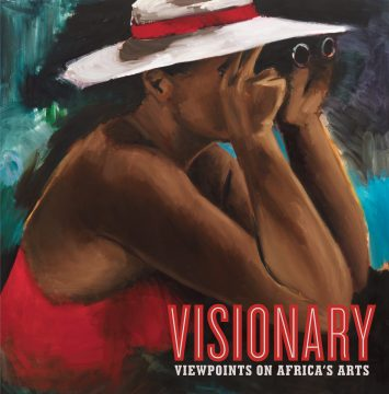 Visionary: Viewpoints on Africa�s Arts