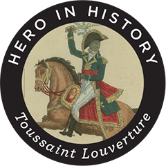 Hero in History: Toussaint Louverture